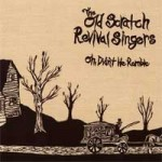 The Old Scratch Revival Singers: Oh Didn't He Ramble – Music Review