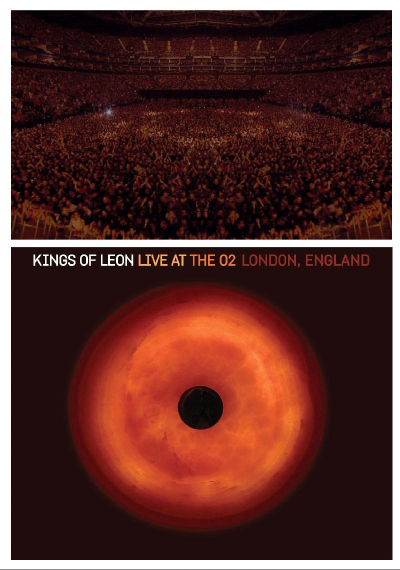 KINGS OF LEON: LIVE AT THE O2 LONDON, ENGLAND DVD TO BE RELEASED NOVEMBER 10, 2009; BLU RAY TO BE RELEASED NOVEMBER 24