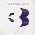 THE BROUGHT LOW: THIRD RECORD – Music Review