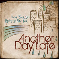 Another Day Late: News Said It's Raining In New York – Music Review