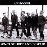 Antiqcool: Songs Of Hope And Despair – Music Review