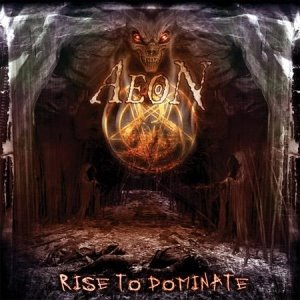 Aeon: Rise To Dominate – Music Review