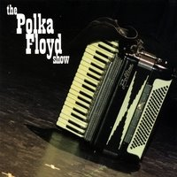 The Polka Floyd Show: The Polka Floyd Show – Music Review