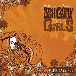 Ash Gray And The Girls: Born In The Summer – Music Review