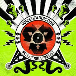 Voice of Addiction: Reduce Reuse Resist – Music Review