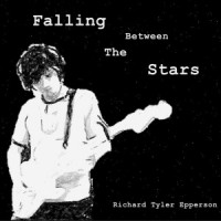 Richard Tyler Epperson: Falling Between the Stars – Music Review