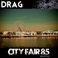 DRAG_City_Fair_85_-_Episode_One-front
