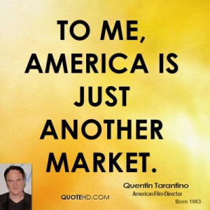 quentin-tarantino-director-quote-to-me-america-is-just-another.jpg.cf